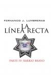 LA LÍNEA RECTA IV: BARRIO BRAVO