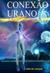 Conexão Urano 6 - A Nova Consciência