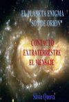 """El Planeta Enigma Contacto Extraterrestre, """"El Mensaje"""""""
