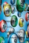COMBINACIONES Y REDUCCIONES EN LA PRIMITIVA Y EUROMILLONES.