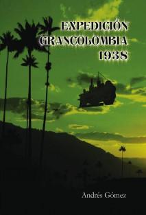 Expedición Gran Colombia 1938-Bubok