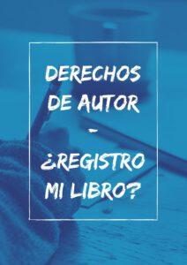 Derechos de autor: Cómo y para qué registro mi libro