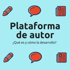 Tu plataforma de autor: cómo y con qué comenzar