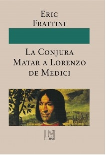 La Conjura Matar a Lorenzo de Medici