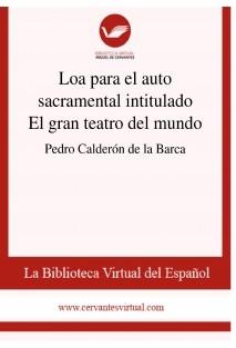 Loa para el auto sacramental intitulado El gran teatro del mundo