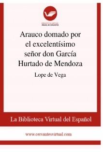 Arauco domado por el excelentísimo señor don García Hurtado de Mendoza