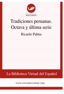 Tradiciones peruanas. Octava y última serie