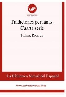 Tradiciones peruanas. Cuarta serie