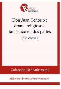 Don Juan Tenorio : drama religioso-fantástico en dos partes
