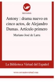 Antony : drama nuevo en cinco actos, de Alejandro Dumas. Artículo primero