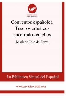 Conventos españoles. Tesoros artísticos encerrados en ellos