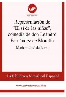 """Representación de """"El sí de las niñas"""", comedia de don Leandro Fernández de Moratín"""