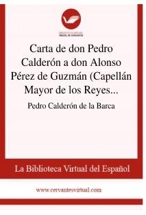 Carta de don Pedro Calderón a don Alonso Pérez de Guzmán (Capellán Mayor de los Reyes de Toledo). 1652
