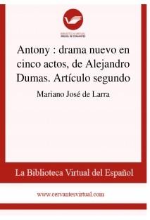 Antony : drama nuevo en cinco actos, de Alejandro Dumas. Artículo segundo