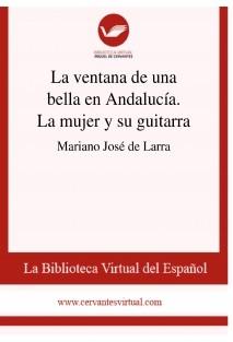 La ventana de una bella en Andalucía. La mujer y su guitarra