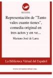 """Representación de """"Tanto vales cuanto tienes"""", comedia original en tres actos y en verso, de don Ángel Saavedra"""