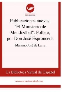 """Publicaciones nuevas. """"El Ministerio de Mendizábal"""". Folleto, por Don José Espronceda"""