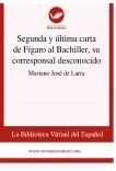 Segunda y última carta de Fígaro al Bachiller, su corresponsal desconocido