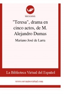 """Teresa"", drama en cinco actos, de M. Alejandro Dumas"
