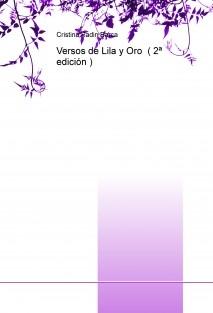 Versos de Lila y Oro ( 2ª edición )