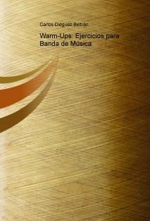 Warm-Ups: Ejercicios para Banda de Música