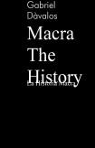 Macra The History
