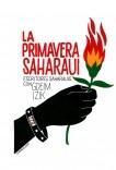La primavera saharaui. Escritores saharauis con Gdeim Izik