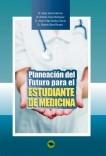 Planeación del Futuro para el Estudiante de Medicina
