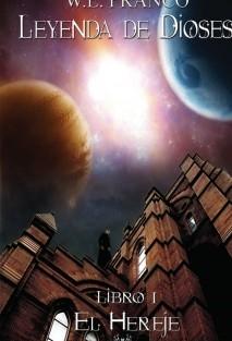 Leyenda de Dioses - Libro I: El Hereje