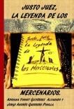 JUSTO JUEZ, LA LEYENDA DE LOS MERCENARIOS.