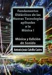 Fundamentos didácticos de las Nuevas Tecnologías Aplicadas a la Música I
