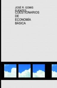 CUESTIONARIOS DE ECONOMÍA BÁSICA.