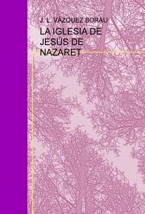 LA IGLESIA DE JESÚS DE NAZARET