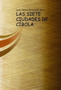 LAS SIETE CIUDADES DE CÍBOLA