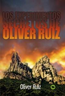 LOS EXPERIMENTOS SECRETOS DE OLIVER RUIZ