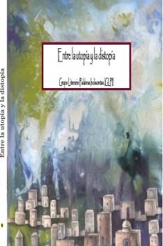 Entre la utopía y la distopía