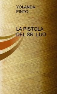LA PISTOLA DEL SR. LUO