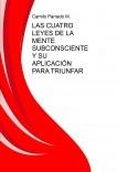 LAS CUATRO LEYES DE LA MENTE SUBCONSCIENTE Y SU APLICACIÓN PARA TRIUNFAR