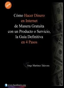Cómo Hacer Dinero en Internet de Manera Gratuita con un Producto o Servicio, la Guía Definitiva en 4 Pasos