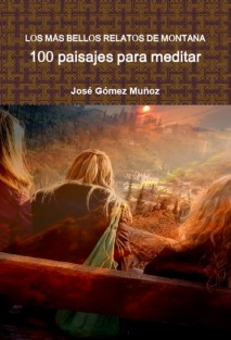 LOS MÁS BELLOS RELATOS DE MONTAÑA // 100 paisajes para meditar