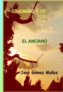 SINOMBRE Y YO -IX // El Anciano