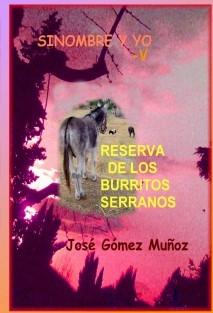 SINOMBRE Y YO -V // Reserva de los burritos serranos