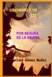 SINOMBRE Y YO -III  // Por Segura de la Sierra