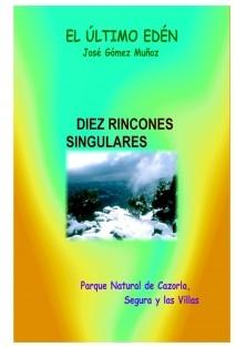DIEZ RINCONES SINGULARES  //Parque Natural de Cazorla, Segura y las Villas