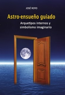 """ASTRO-ENSUEÑO GUIADO """"Arquetipos internos y simbolismo imaginario"""""""