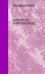 ADOLFO EL SUPERDOTADO