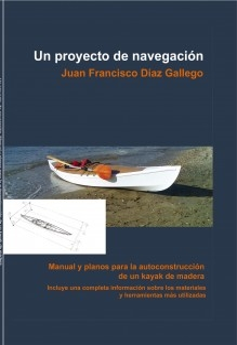 Un proyecto de Navegación. Manual y planos para la autoconstrucción de un kayak de madera
