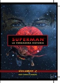 Superman: La verdadera historia - Volumen 2