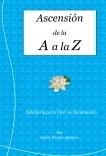 Ascensión de la A a la Z. Sabiduría para Vivir tu Iluminación