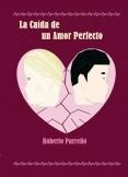 La Caída de un Amor Perfecto